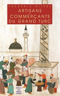 image of Artisans et commerçants du Grand Turc