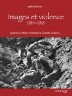 image of Images et violence, 1914-1918