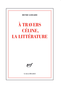 image of A travers Céline, la littérature