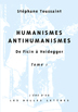 image of Humanismes, antihumanismes, Tome I