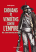 image of Chouans et Vendéens contre l'Empire