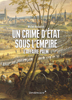 image of Un crime d'État sous l'Empire