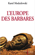 image of L'Europe des barbares