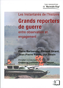 image of Grands reporters de guerre, entre observation et engagement