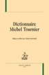 image of Dictionnaire Michel Tournier