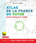 image of Atlas de la France du futur