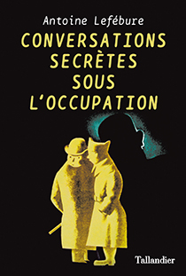 image of Conversations secrètes sous l'Occupation